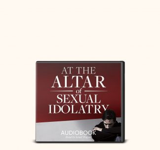 At the Altar of Sexual Idolatry CD AUDIOBOOK