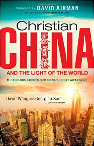 Christian China and the Light of the World: Miraculous Stories from China's Great Awakening Paperback